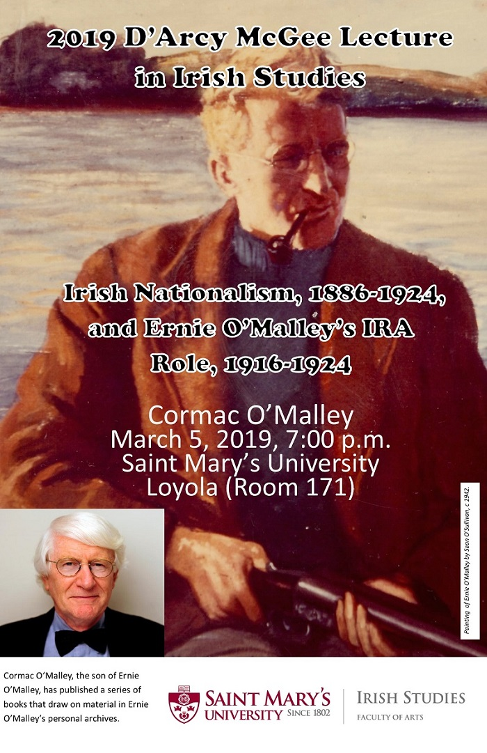 2019 D'Arcy McGee Lecture given by Cormac O'Malley regarding Irish Nationalism (1886-1924) and Ernie O'Malley