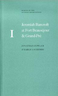 Diaries of the Acadian Deportation No. 1: Jeremiah Bancroft at Fort Beauséjour and Grand-Pré